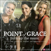 turn up the music - the hits of point of grace