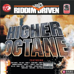 riddim driven: higher octane