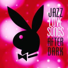 jazz love songs after dark (playboy jazz series)