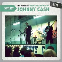 setlist: the very best prison recordings of johnny cash
