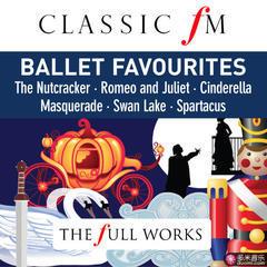 ballet favourites(classic fm: full works)