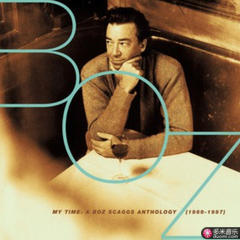 my time: a boz scaggs anthology(1969-1997)