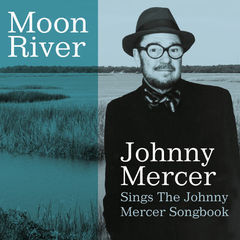 moon river johnny mercer sings the johnny mercer songbook