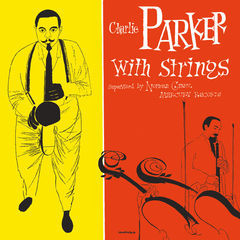 charlie parker with strings(deluxe edition)