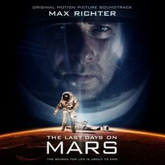 last days on mars(original motion picture soundtrack)