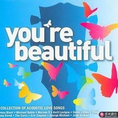 you are beautiful美丽的你
