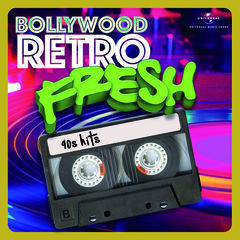 bollywood retro fresh - 90s hits