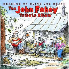 revenge of blind joe death - the john fahey tribute album