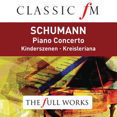 schumann: piano concerto(classic fm: the full works)