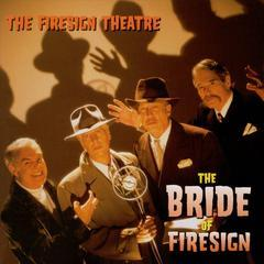 the bride of firesign